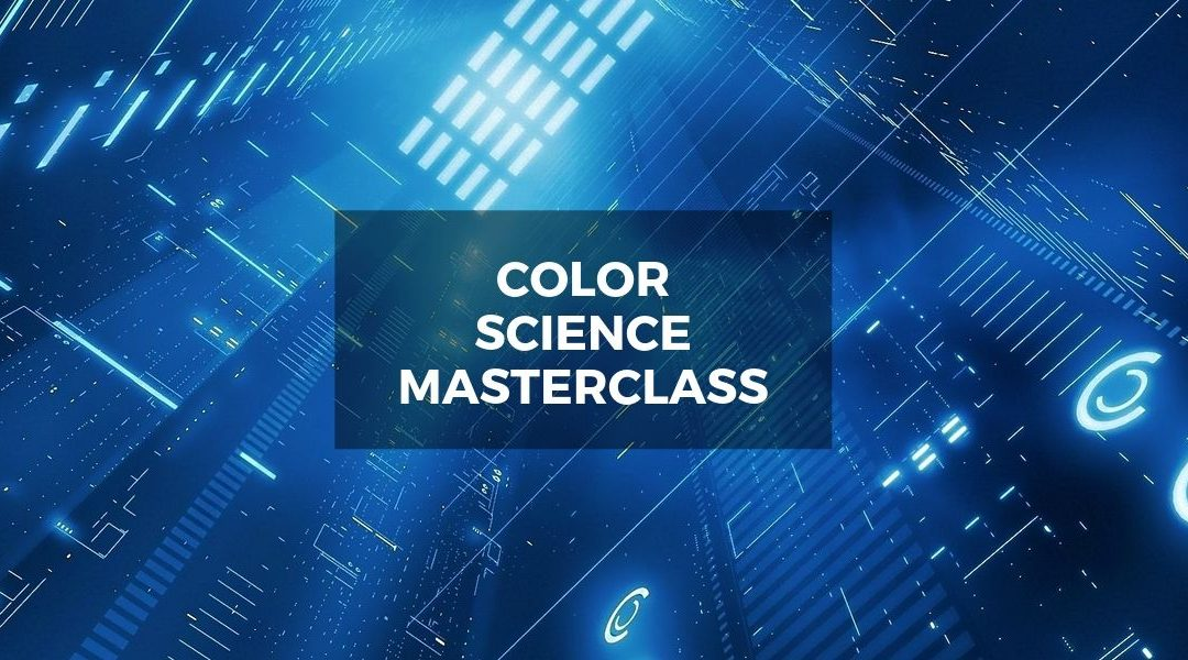 Color Science Masterclass