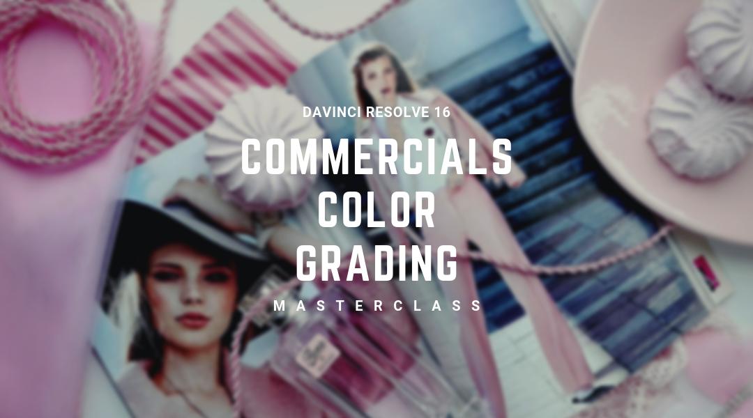 Color Grading Commercials Masterclass