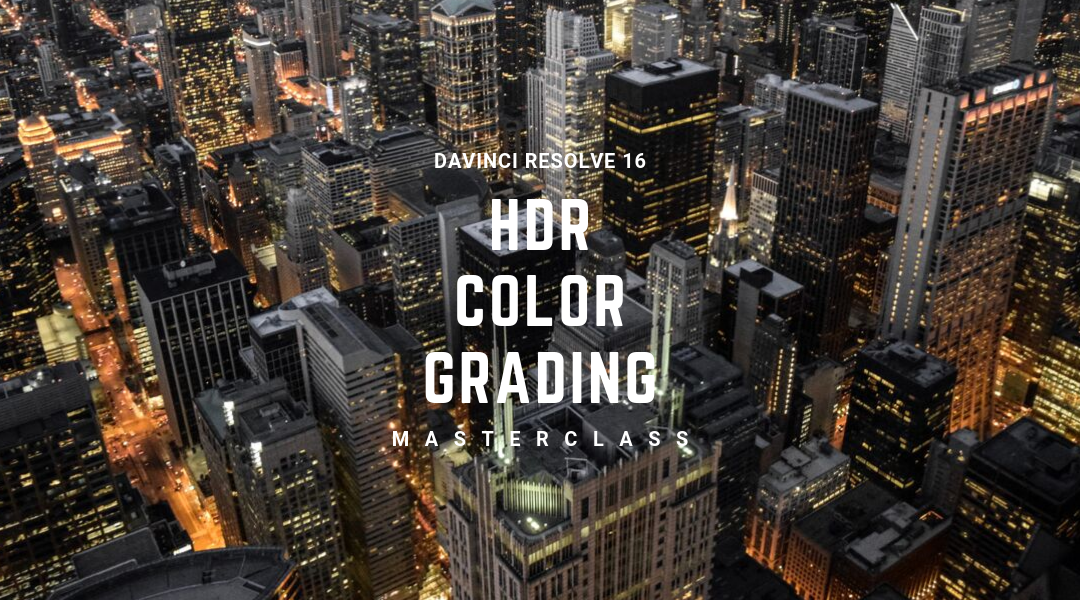 Color Grading HDR Masterclass