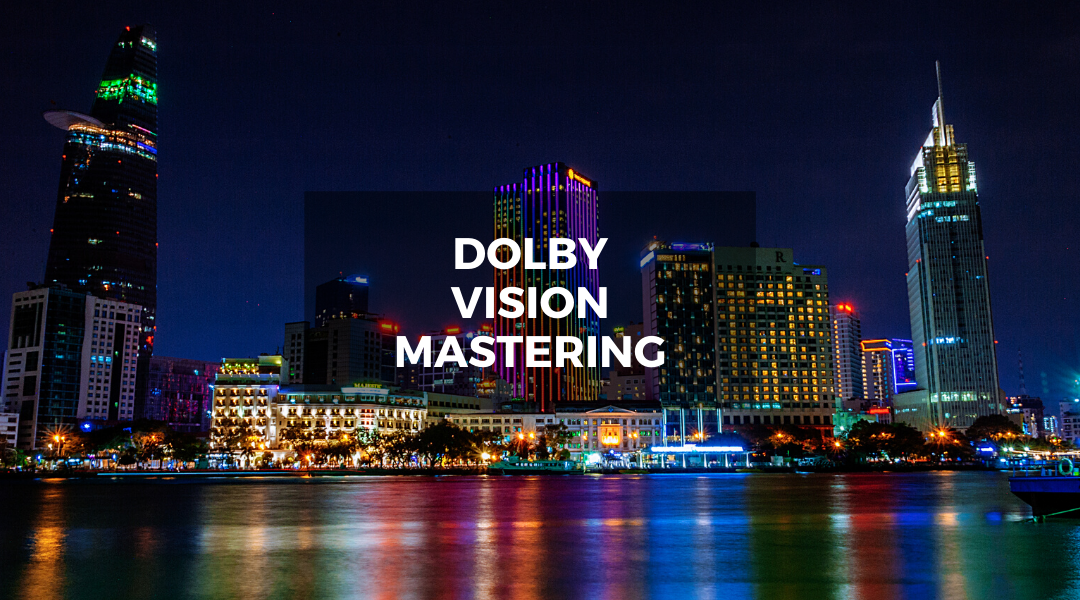Dolby Vision Mastering